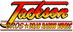 Jackson Bros Drag Racing Videos
